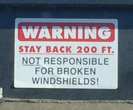 Not Responsible For Broken Windshields? Yeah, YOU ARE!