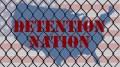 dentention nation