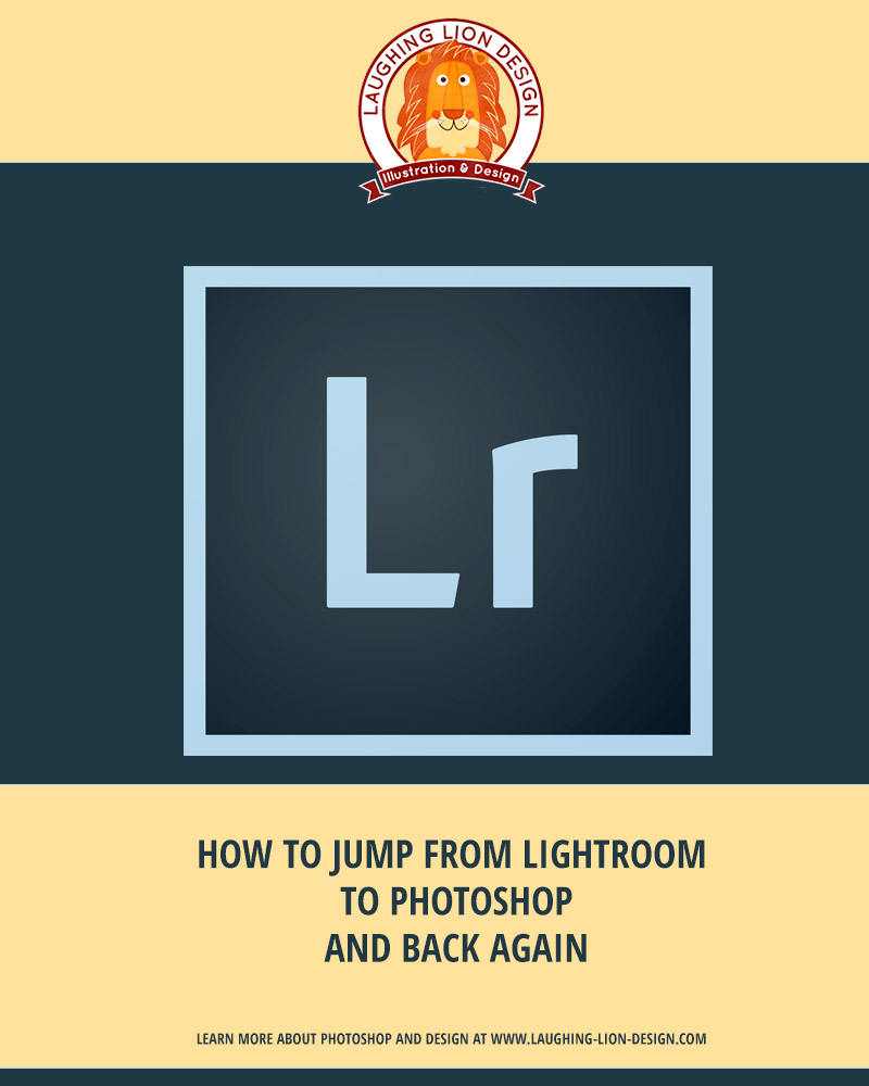 How to jump from Lightroom to Photoshop (and back)