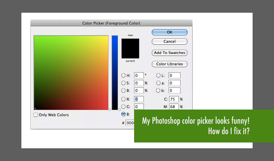 My Photoshop Colour Picker Looks Funny! How Do I Fix It?