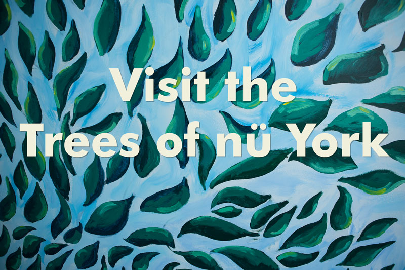 Visit the Trees of nü York