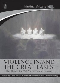 """Violence In/And the Great Lakes: The Thought of V-Y Mudimbe and Beyond"""