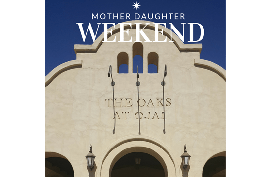 A Mother Daughter Weekend at the Oaks at Ojai