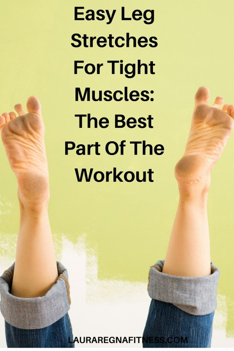Easy leg stretches for tight muscles-Laura Regna Fitness