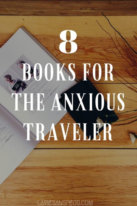 8 Books For The Anxious Traveler | book worm read anxiety depression worried thoughts dealing with reading suggestions list book travel wanderlust flight flying traveller