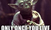 ooyl-only-once-you-live-yolo-yoda-star-wars-meme