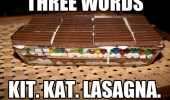 three-words-kit-kat-lasagna