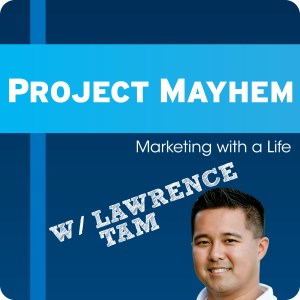 Lawrence Tam podcast Project Mayhem