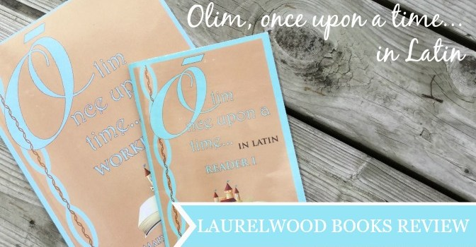 Olim, Once Upon a Time...in Latin {Laurelwood Books Review} a sweet, gentle introduction to Latin for your youngest learners.