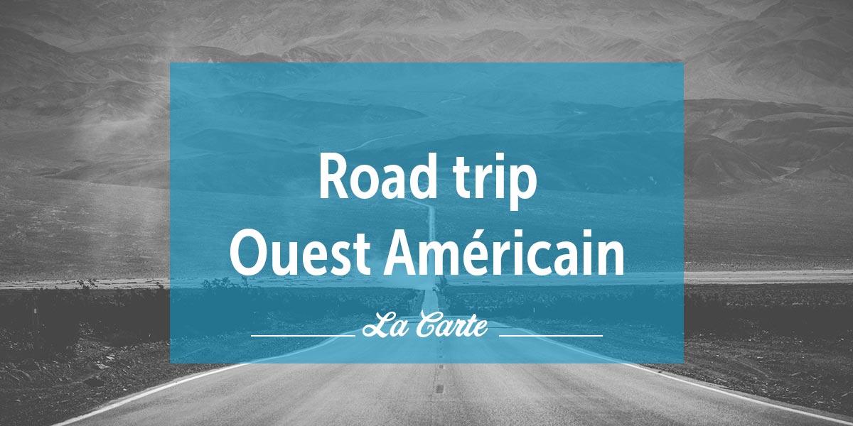 Carte Ouest Américain de notre road trip de 3 semaines