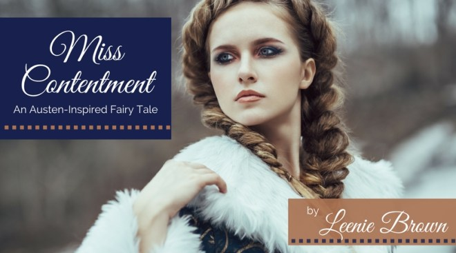 Miss Contentment: An Austen-Inspired Fairy Tale