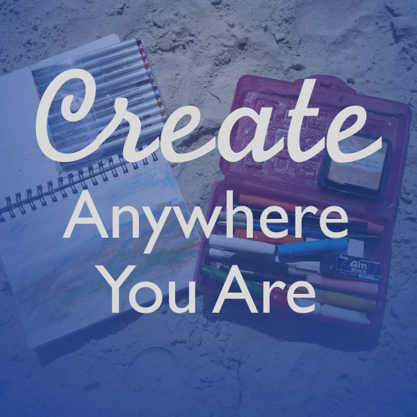 create anywhere you are. How to put together a portable kit to take anywhere