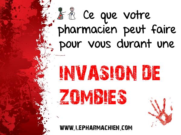 Ce que votre pharmacien peut faire pour vous durant une invasion de zombies - Le Pharmachien