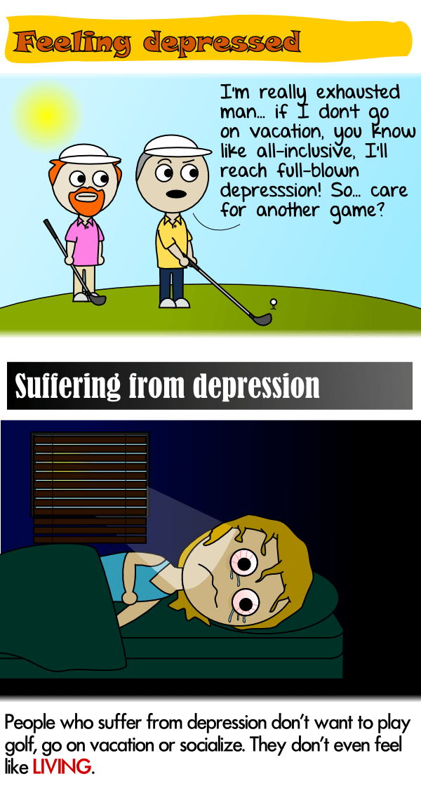 People suffering from depression don't feel like LIVING