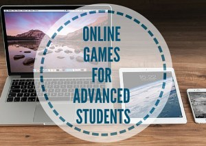 ONLINE-GAMES-FOR-ADVANCED-STUDENTS
