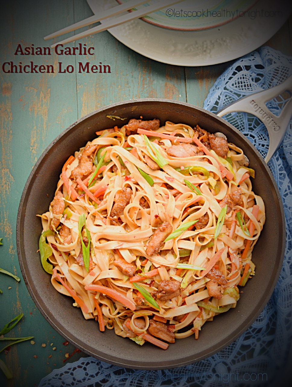 Asian garlic chicken lo mein lets cook healthy tonight asian garlic chicken lo mein an easy chicken lo mein recipe loaded with spicy marinated chicken and vegetables forumfinder Images