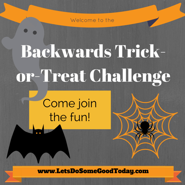 Backwards Trick-or-Treat challenge