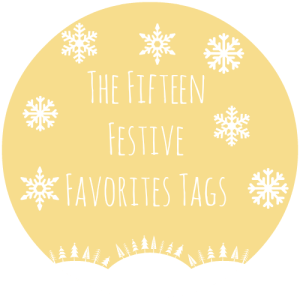 The Fifteen Festive Favorites Tag