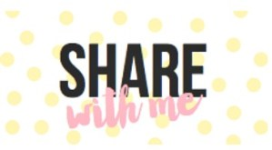 Share With Me ~ #48
