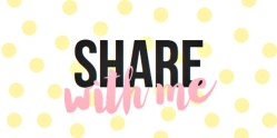 Share With Me Blog Hop #4 + WIN