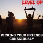 pickingfriendsconsciously