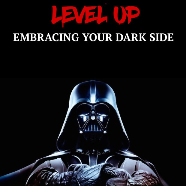 Embracing Your Dark Side