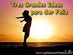 tres-grandes-ideas-para-ser-feliz