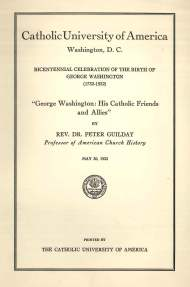 Cover of a print pamphlet of an address given by CUA Professor, Rev. Peter Guilday during the university's celebration of the Washington Bicentennial, May 30, 1932. George Washington Bicentennial Collection, American Catholic History Research Center and University Archives.