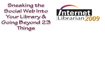Sneaking the Social Web Into Your Library & Going Beyond 23 Things
