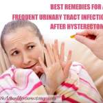 Treat Frequent Urinary Tract Infection After Hysterectomy With These Remedies