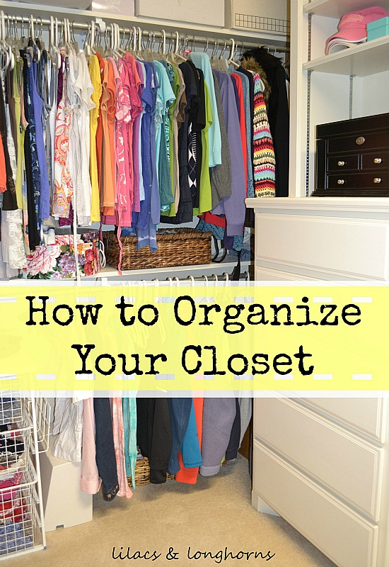 Closet Organizing Tips Revisited Lilacs And