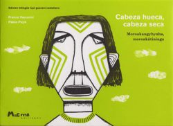 cabeza-hueca-cabeza-seca-tupi-guarani-cast
