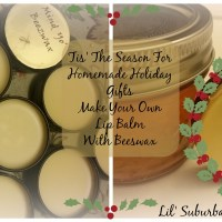 Tis' The Season For Homemade Holiday Gifts - Make Your Own Lip Balm with Beeswax
