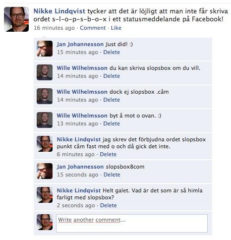 Facebook | Nikke Lindqvist tycker att det är löjligt att man inte får skriva ordet s-l-o-p-s-b-o-x i ett statusmeddelande på Facebook!