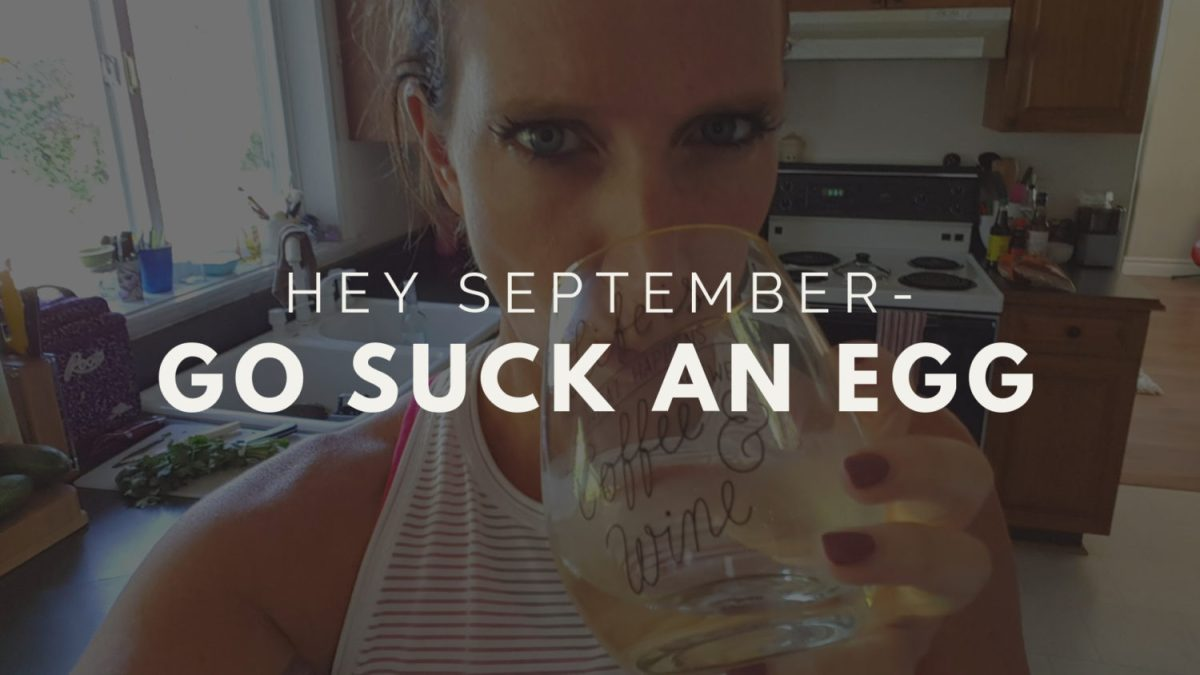 Hey September - Go Suck an Egg