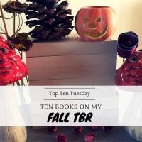 Ten Books On My Fall TBR {Top Ten Tuesday}