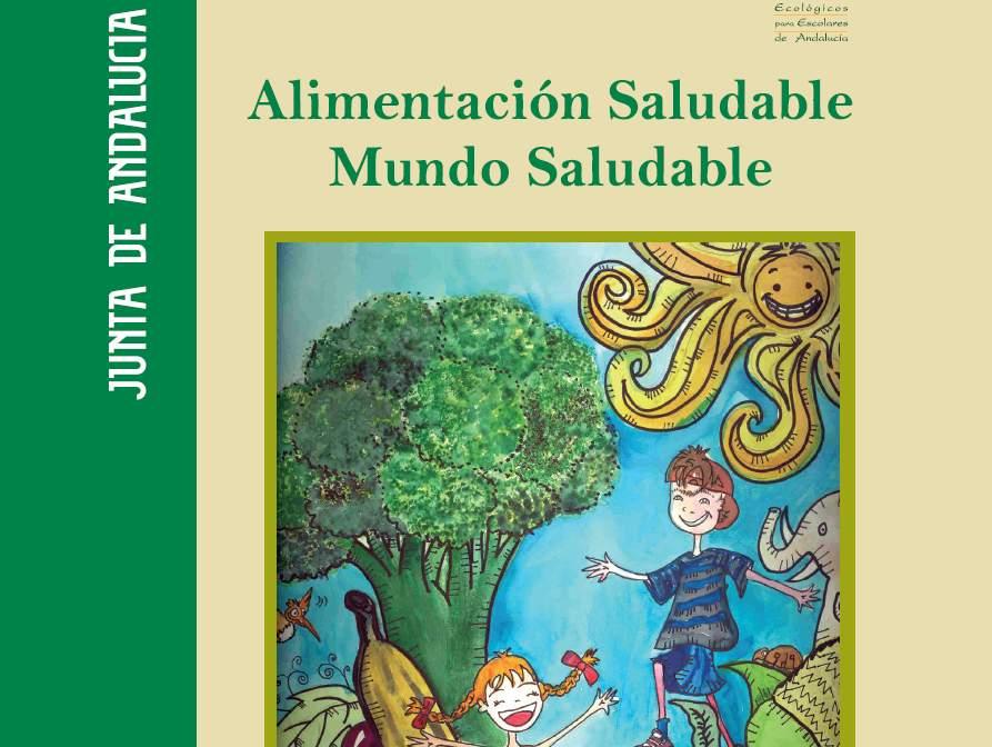 Alimentación Saludable. Mundo Saludable. Junta de Andalucía