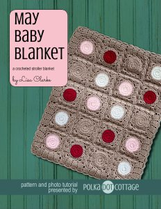 May Baby Blanket crochet pattern at Polka Dot Cottage