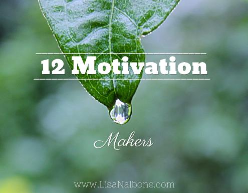 12 Motivation Makers at www.lisanalbone.com