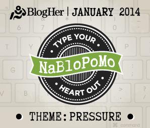 NaBloPoMo_January_Pressure