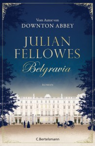 Belgravia von Julian Fellowes