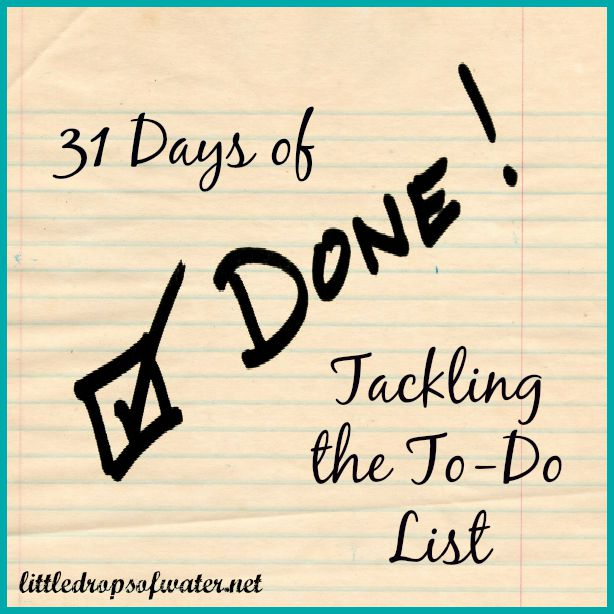 31 Days of Tackling the To-Do List: The List Goes On…