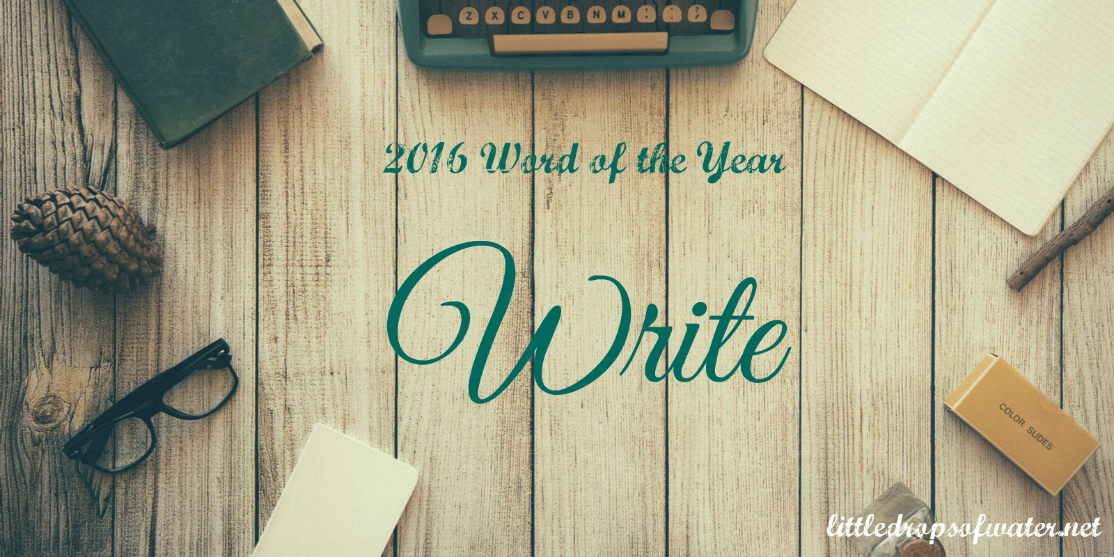 2016 Word of the Year: Write