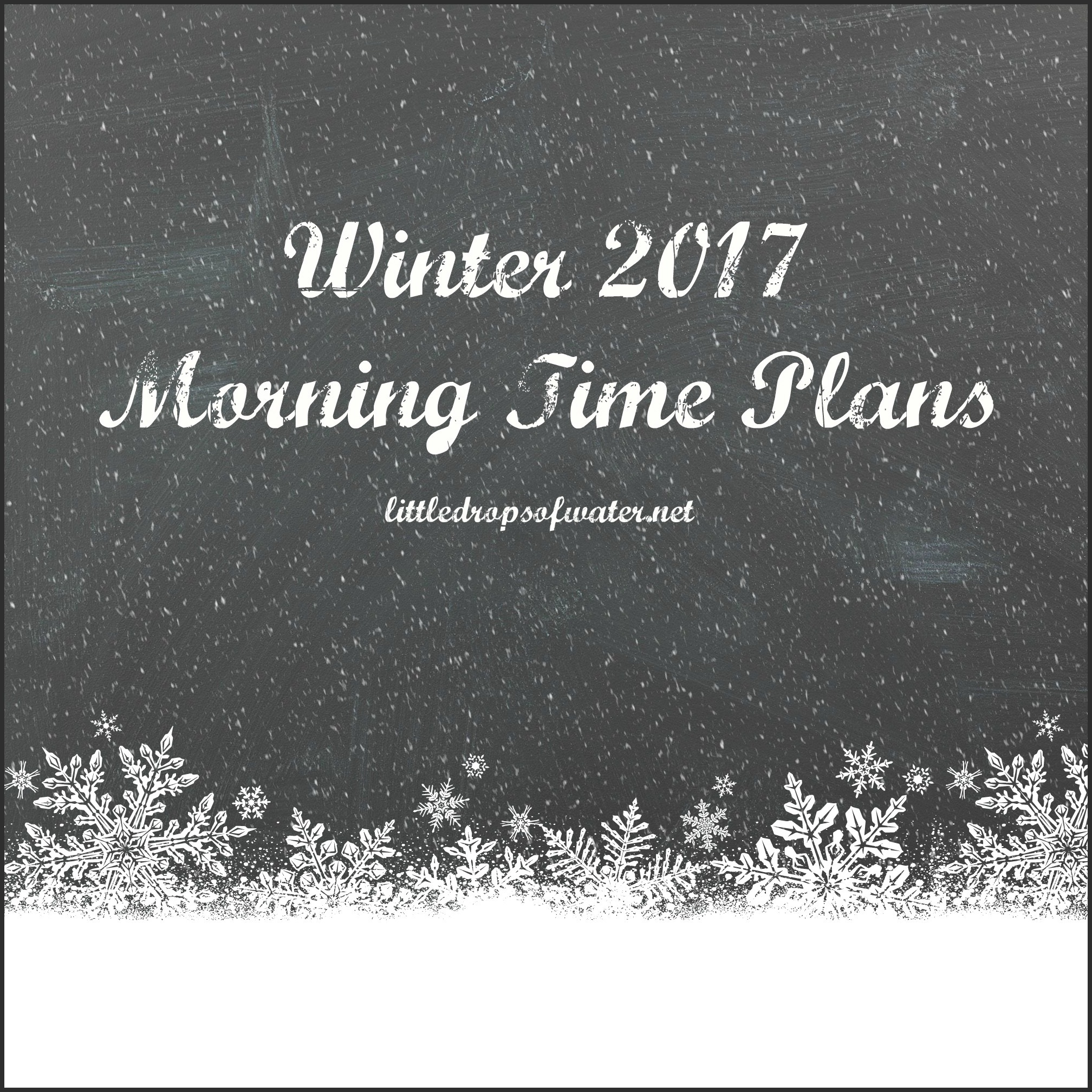 Winter 2017 Morning Time Plans