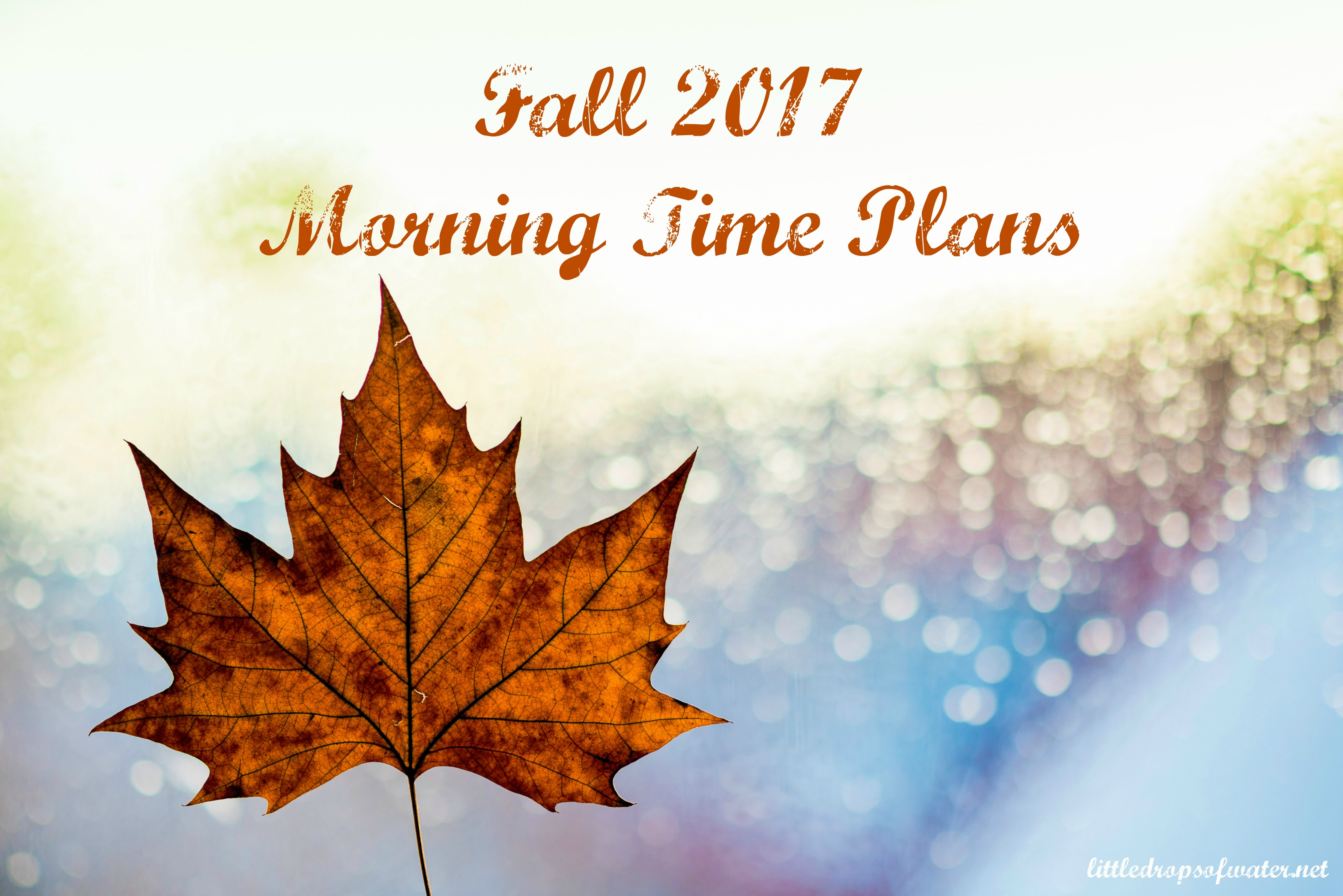 2017 Fall Morning Time Plans