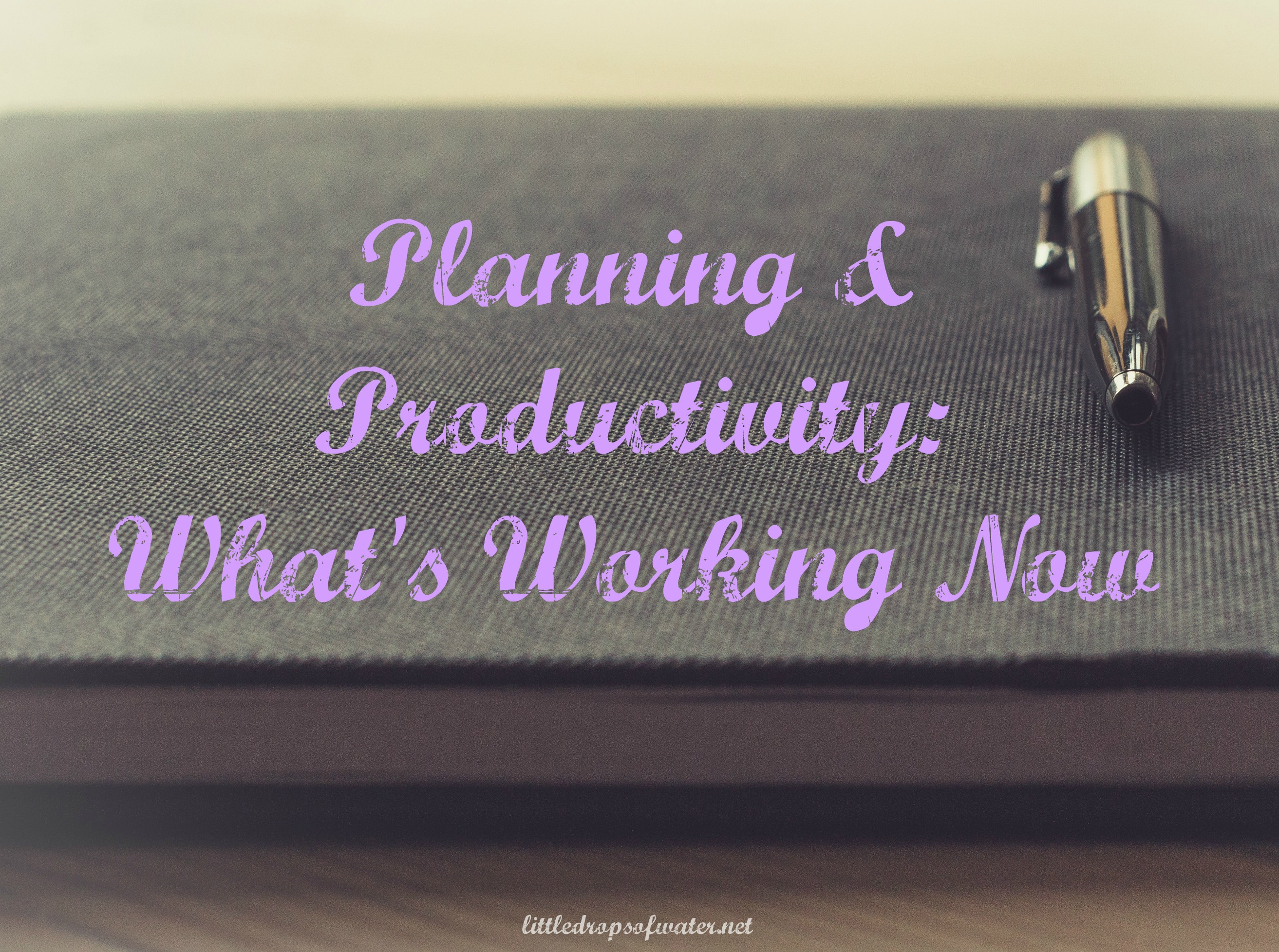Planning & Productivity: What's Working Now