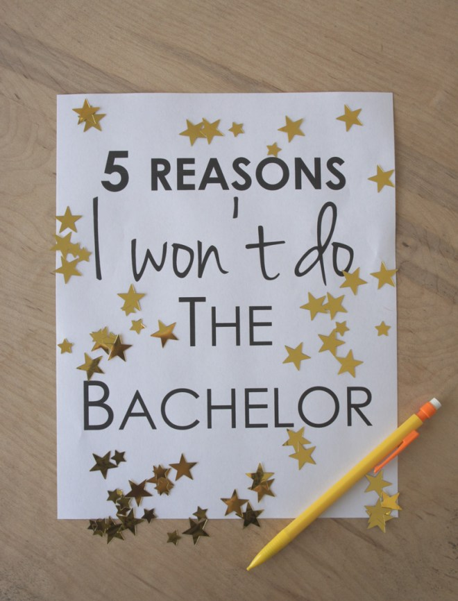 5 reasons I won't do the bachelor c/o LLinaBC.com