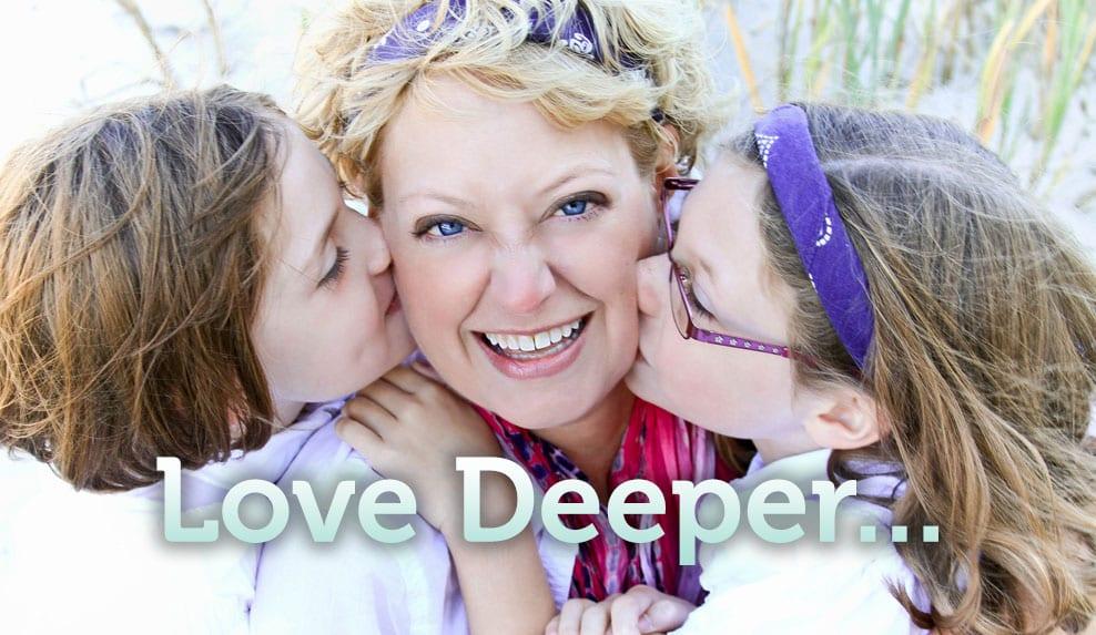 Love Deeper