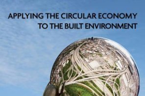Building Revolutions: Applying the Circular Economy to the Built Environment