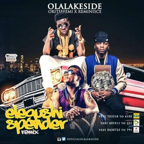 Olalakeside-Ft-Oritse-Femi-Reminisce-Elegushi-Spender-Remix